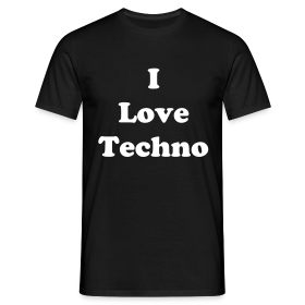 I Love Techno .. T-shirt