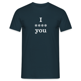 I **** you - Men's T-Shirt - Men's T-Shirt