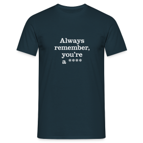 Always remember... - Men's T-Shirt - Men's T-Shirt