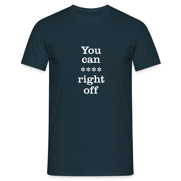 You can... - Men's T-Shirt