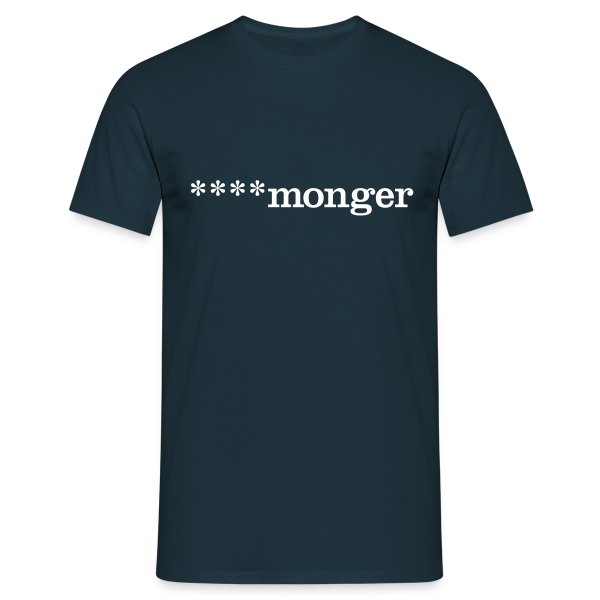 ****monger - Men's T-Shirt