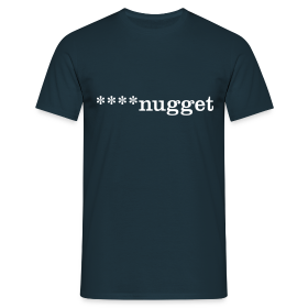 ****nugget - Men's T-Shirt - Men's T-Shirt