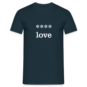**** love - Men's T-Shirt - Men's T-Shirt