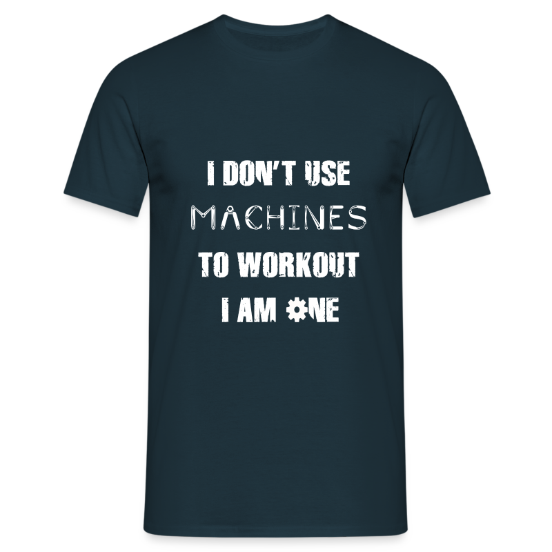 I Am A Machine T-Shirt