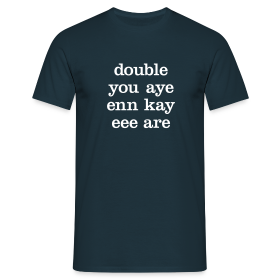 double you aye enn kay eee are - Men's T-Shirt