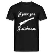 J'peux pas j'ai chasse - tee shirt chasseur