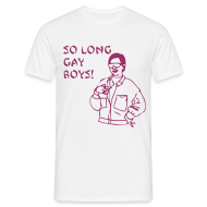 So long gay boys! - Mannen T-shirt