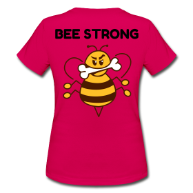BEE STRONG - Frauen T-Shirt