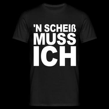 Schwarz N Scheiß muss Ich - eushirt.com