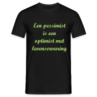 Een pessimist is een optimist met levenservaring