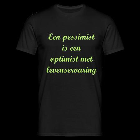 Een pessimist is een optimist met levenservaring zwart