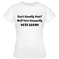 T-Shirts ~ Women's Standard T-Shirt ~ Don't Usually Vote?  Women's T-Shirt