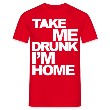 Rouge Take Me Drunk T-shirts