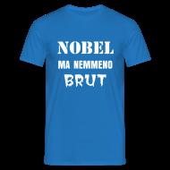 T-shirt Divertente 'Nobel ma nemmeno Brut'