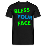 T-Shirts ~ Men's Standard T-Shirt ~ Bless Your Face/Peace Off (two-sided)