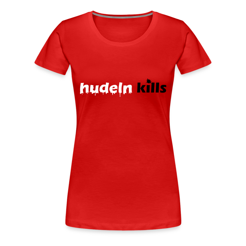 T-Shirt - Hudeln Kills