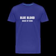 T-Shirts ~ Men's Premium T-Shirt ~ Blue blood