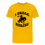 T-Shirts ~ Men's Premium T-Shirt ~ I Break Horses