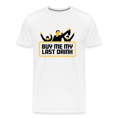 Buy Me My Last Drink 2 (2c)++ T-paidat