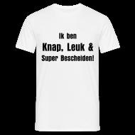 T-shirts ~ Mannen T-shirt ~ Ik ben Knap, Leuk & Super Bescheiden