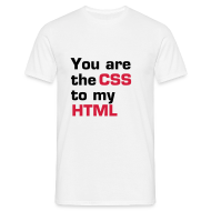 T-shirts ~ Mannen standaard T-shirt ~ You are the CSS to my HTML