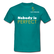 T-Shirts ~ Men's Standard T-Shirt ~ Nobody is perfect (I'm Nobody)