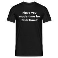 T-Shirts ~ Men's Standard T-Shirt ~ Have you made time for Datetime?