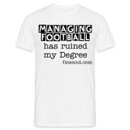 T-Shirts ~ Men's Standard T-Shirt ~ Managing football has ruined my Degree