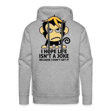 Life Isnt A Joke 3 (3c)++ Hoodies & Sweatshirts