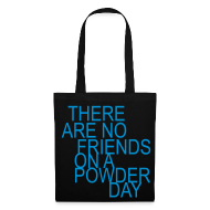 Taschen & Rucksäcke ~ Stofftasche ~ there are no friends on a powder day