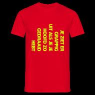 T-shirts ~ Mannen T-shirt ~ Je ziet er grappig uit als je je hoofd zo gedraaid hebt