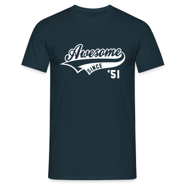 Awesome SINCE 1951 - Birthday Anniversaire T-Shirt WN