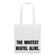 The whitest Beutel
