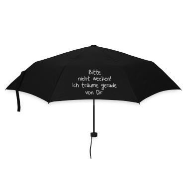 Bitte nicht wecken Ich träume gerade von dir, Liebe, Love, Träumen, Sprüche, Humor, Paare, Flirten, Singles, www.eushirt.com Regenschirme