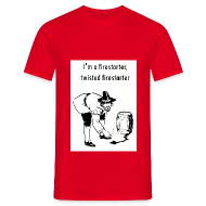 T-Shirts ~ Men's Standard T-Shirt ~ I'm a firestarter, twisted firestarter