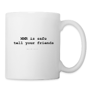 Bottles & Mugs ~ Mug ~ MMR is safe...