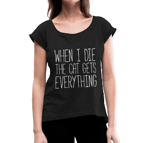 Girlie Shirt - The Cat gets everything