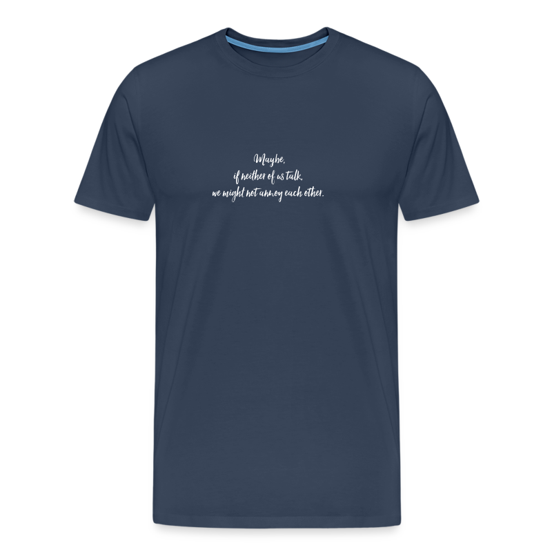 Maybe... - Men's Premium T-Shirt