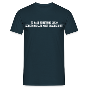 Clean / Dirty - Men's T-Shirt