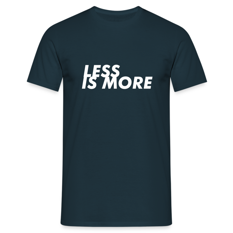 Less is More - Men's T-Shirt