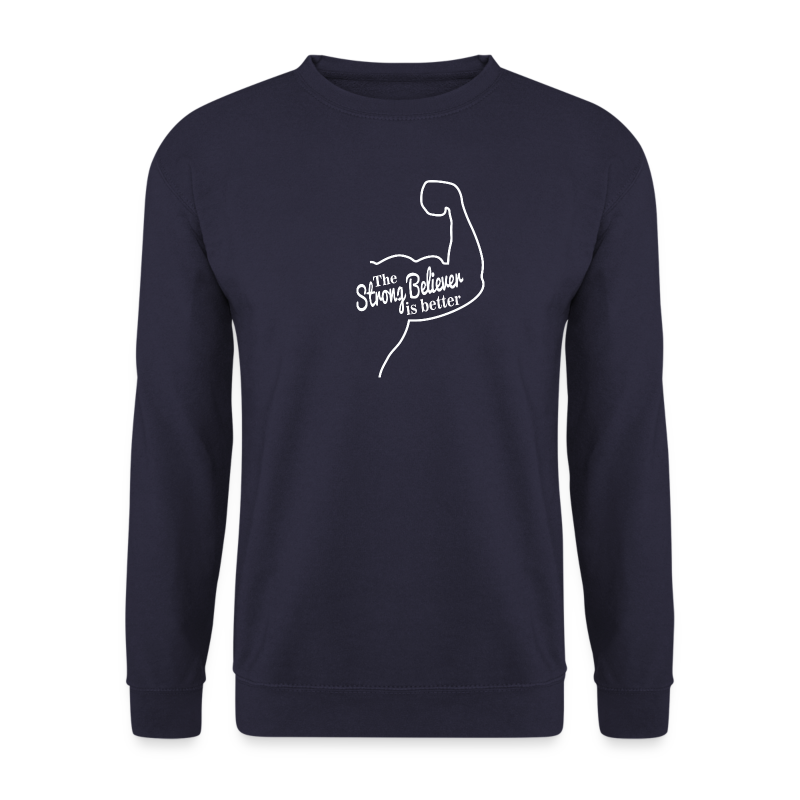 The Strong Believer is Better - Men's Sweatshirt