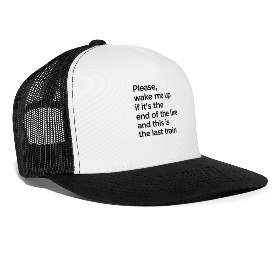 The End of the Line - Trucker Cap