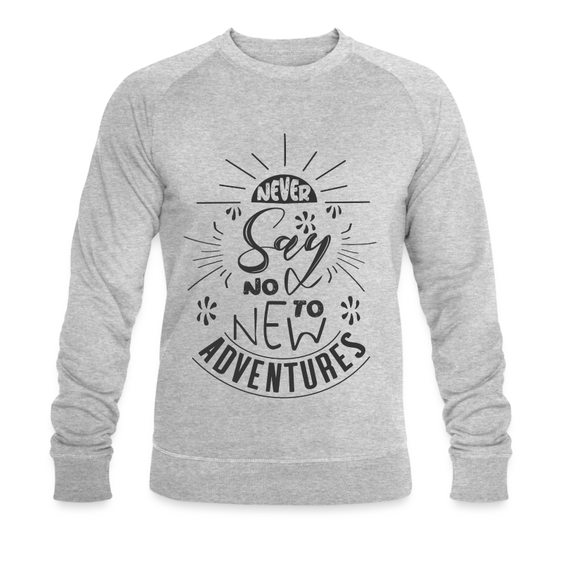 Aventure, dictons et citations marrantes - - Sweat-shirt bio Stanley & Stella Homme
