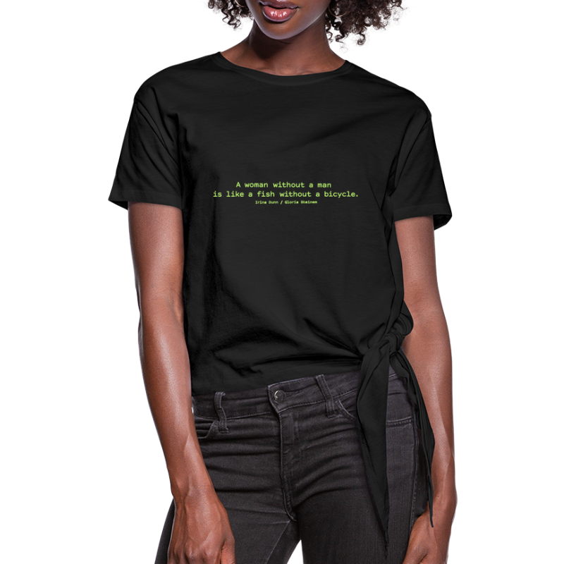 A woman without a man - Women's Knotted T-Shirt