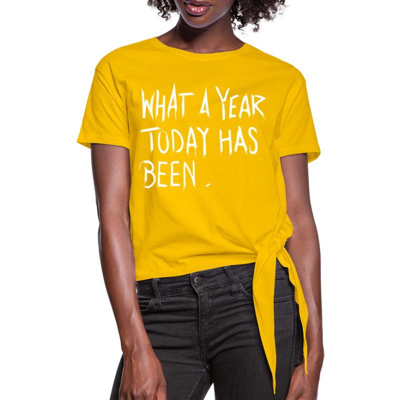 What a year - Women's Knotted T-Shirt