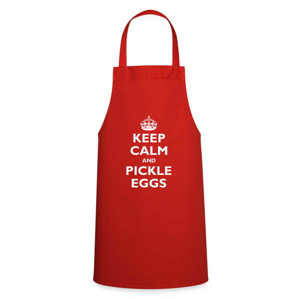 keep calm and pickle eggs - Cooking Apron