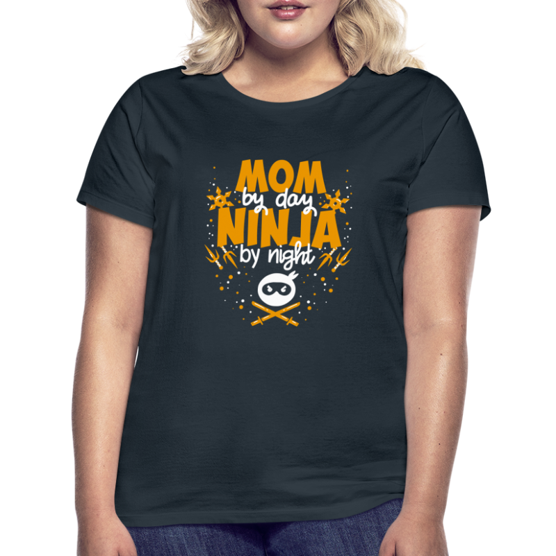 Mutter am Tag, Ninja in der Nacht - Frauen T-Shirt