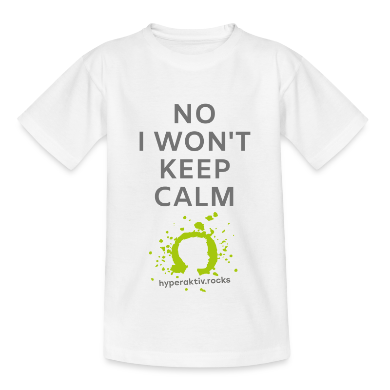 No, I won't keep calm! - Kinder T-Shirt