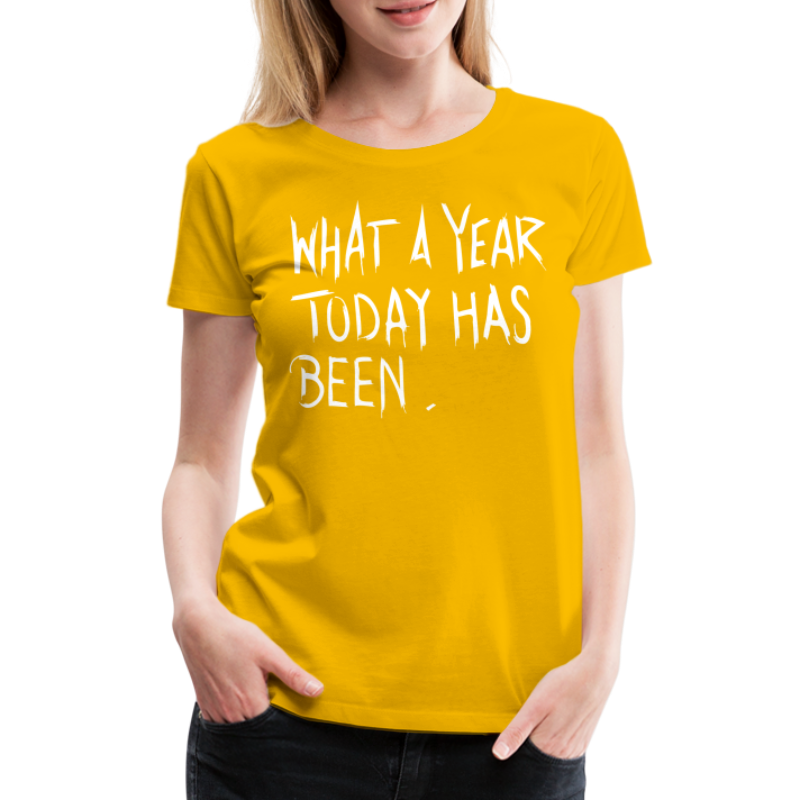 What a year - Women's Premium T-Shirt