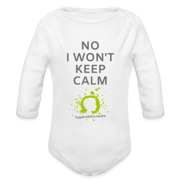 No, I won't keep calm! - Baby Bio-Langarm-Body